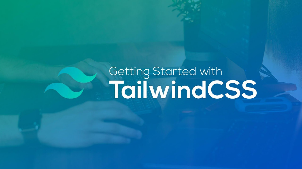 Getting Started with TailwindCSS