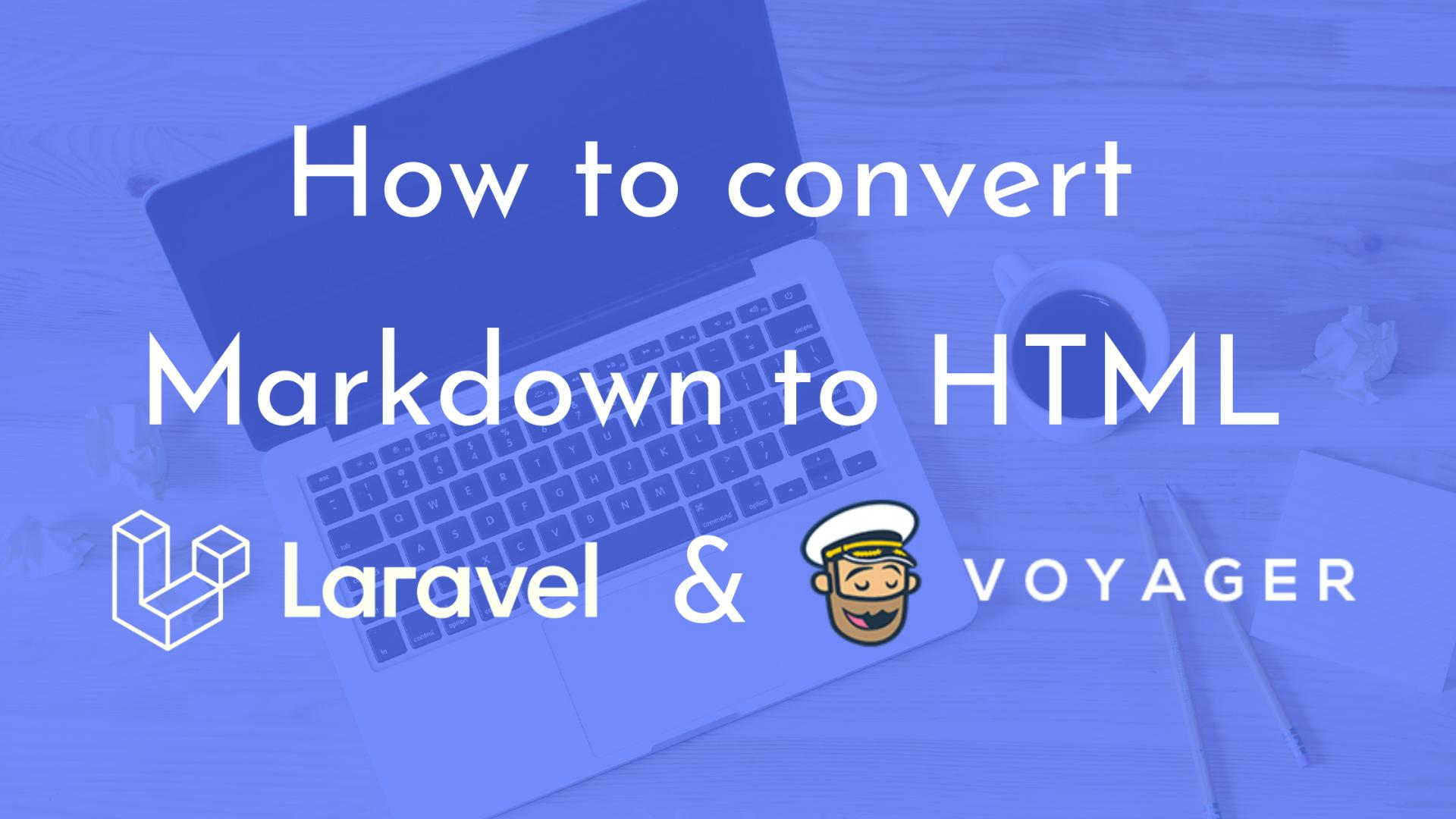 How to convert markdown to HTML in Laravel and Voyager?