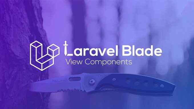 The Benefits of Blade View Components