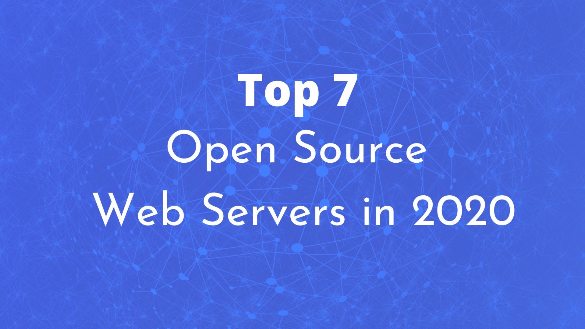 Top 7 Open Source Web Servers in 2020