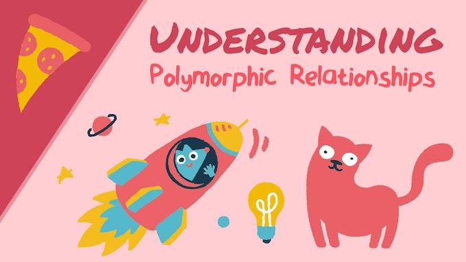 Understanding Polymorphic Relationships