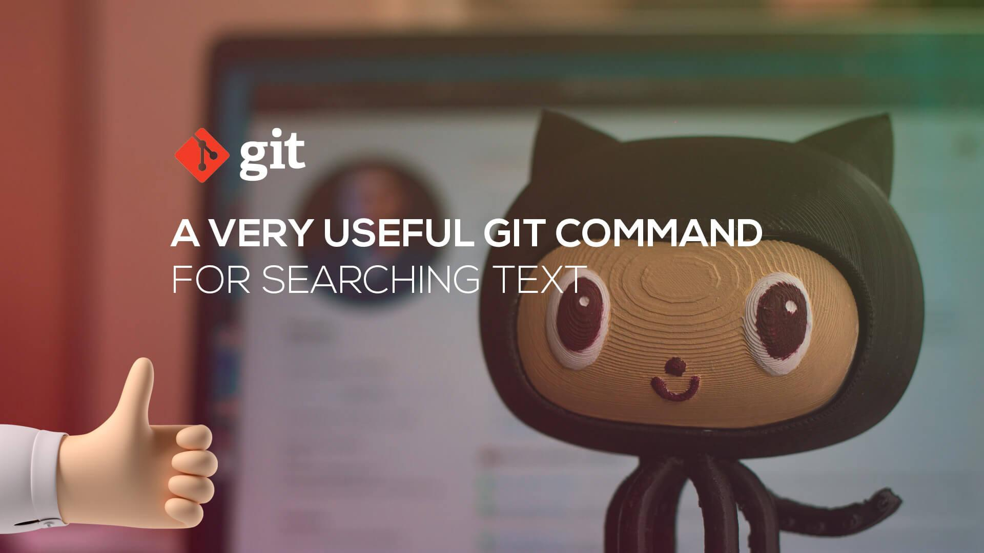 A Very Useful Git Command For Searching Text