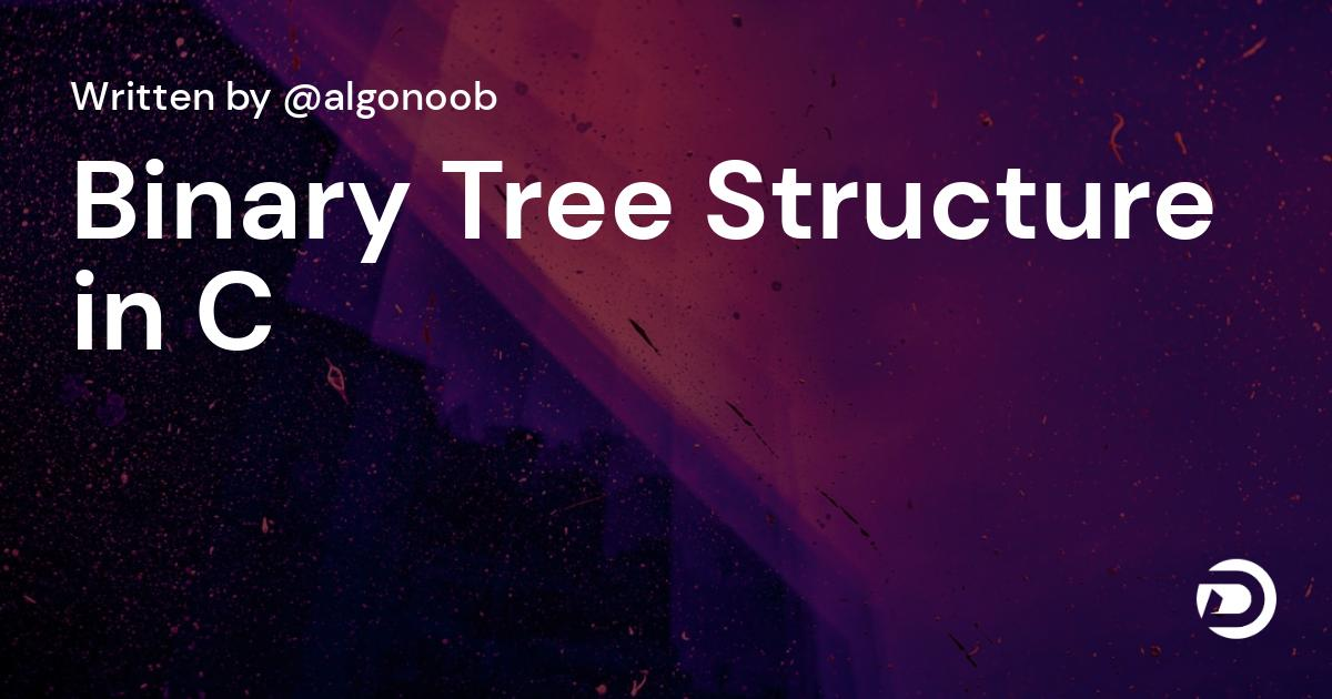 Binary Tree Structure in C
