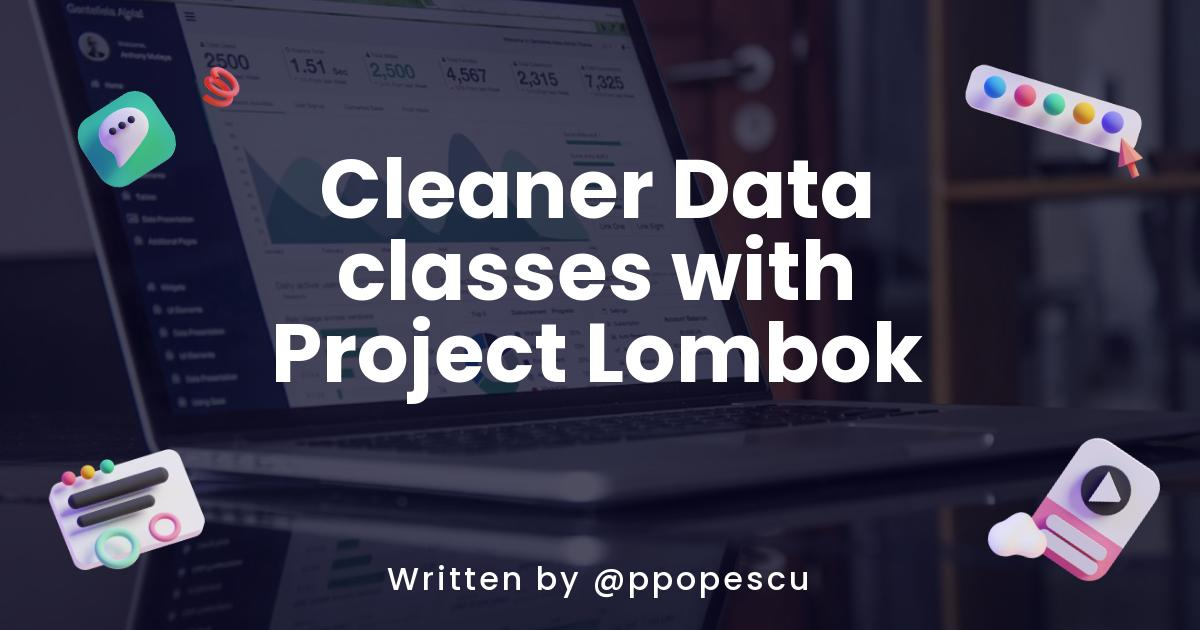 Cleaner Data classes with Project Lombok