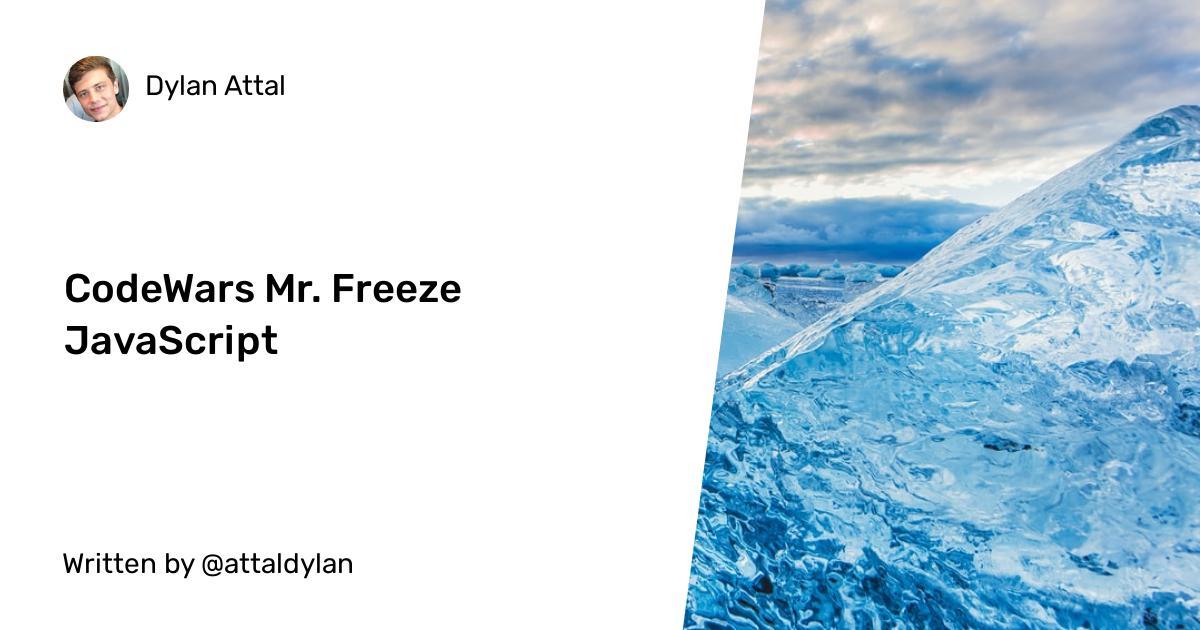 CodeWars Mr. Freeze JavaScript
