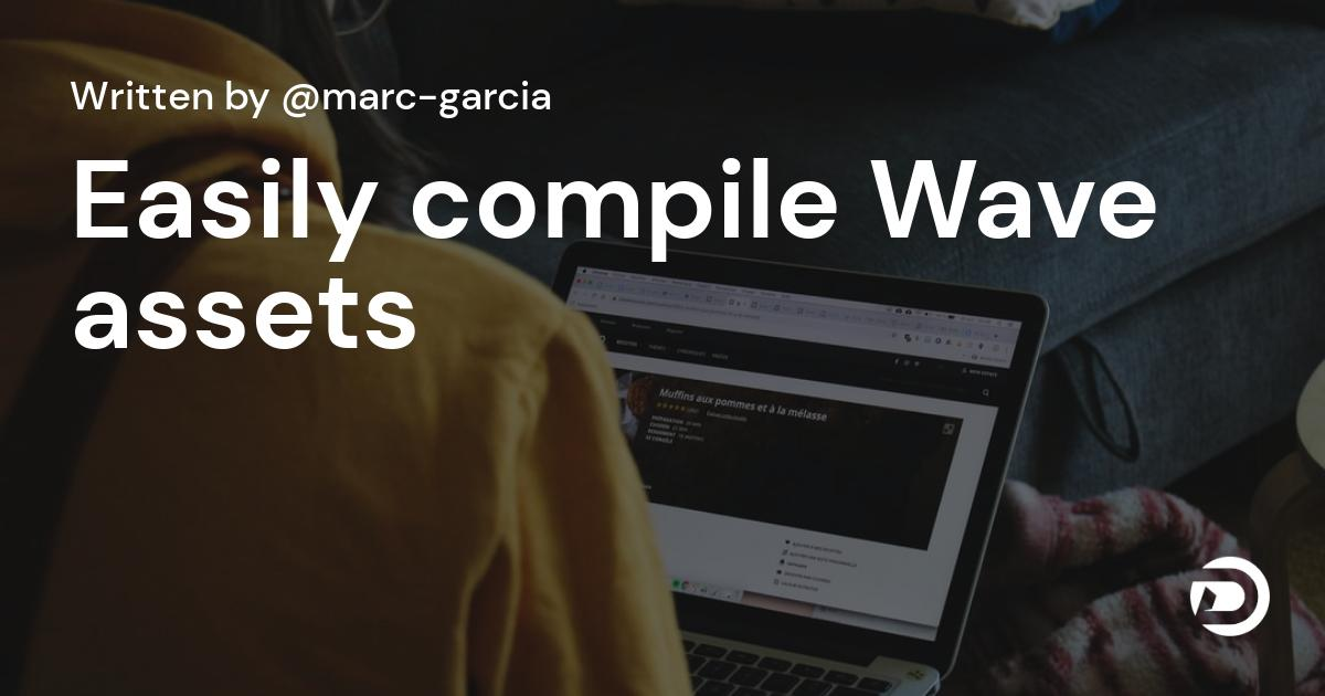 Easily compile Wave assets scripts