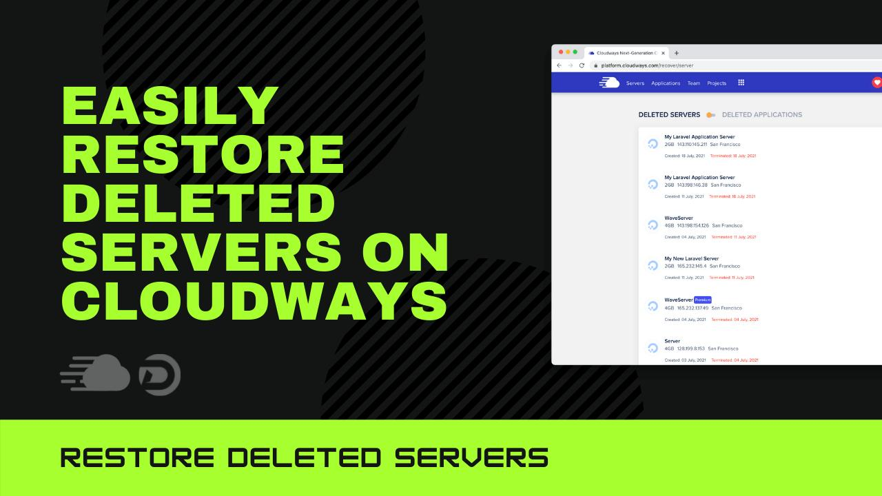 Easily Restore Deleted Servers on Cloudways