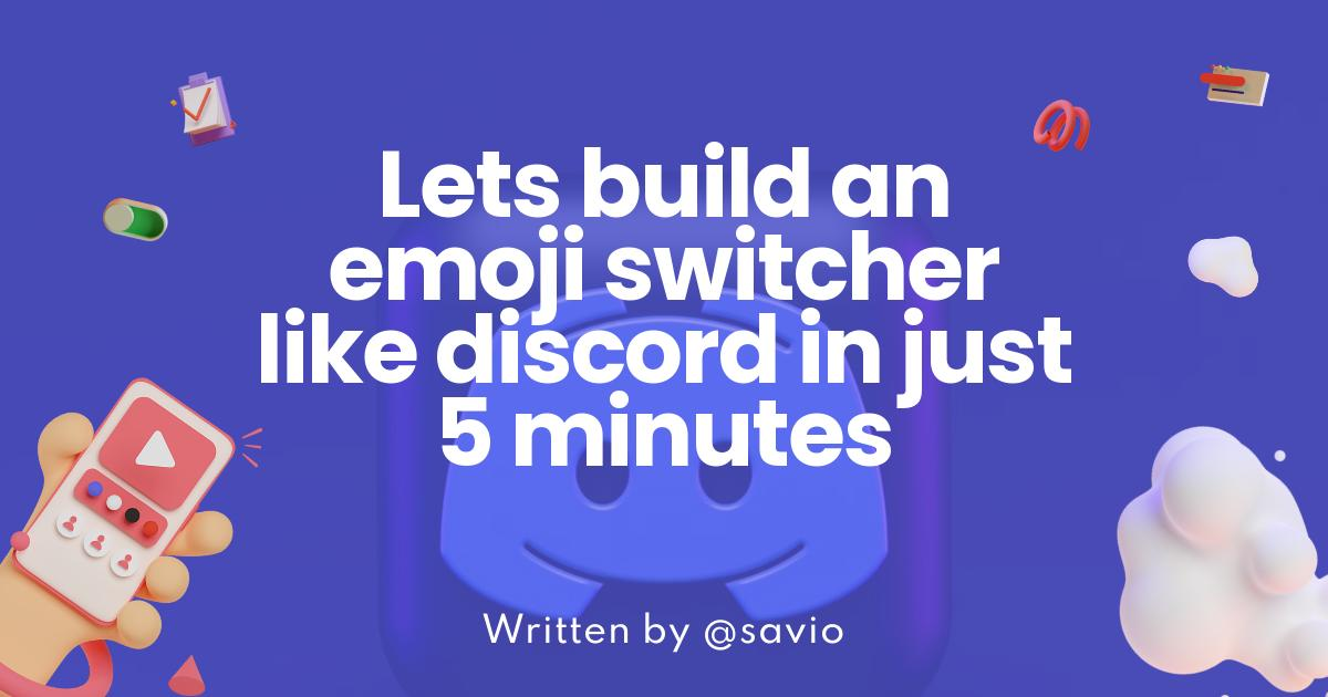 Let's build an emoji switcher like discord in just 5 minutes