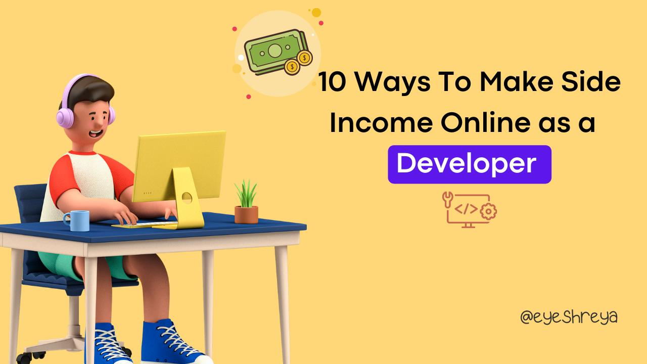 10+ Ways To Make Side Income Online as a Developer