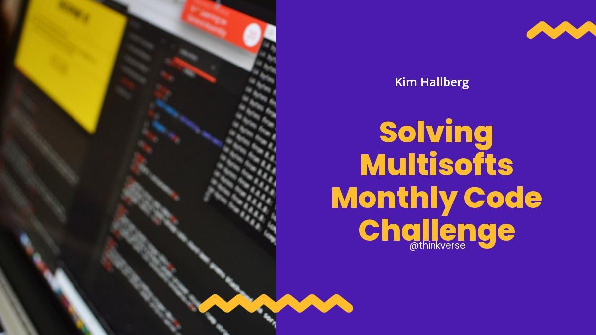 Solving Multisoft's Monthly Code Challenge