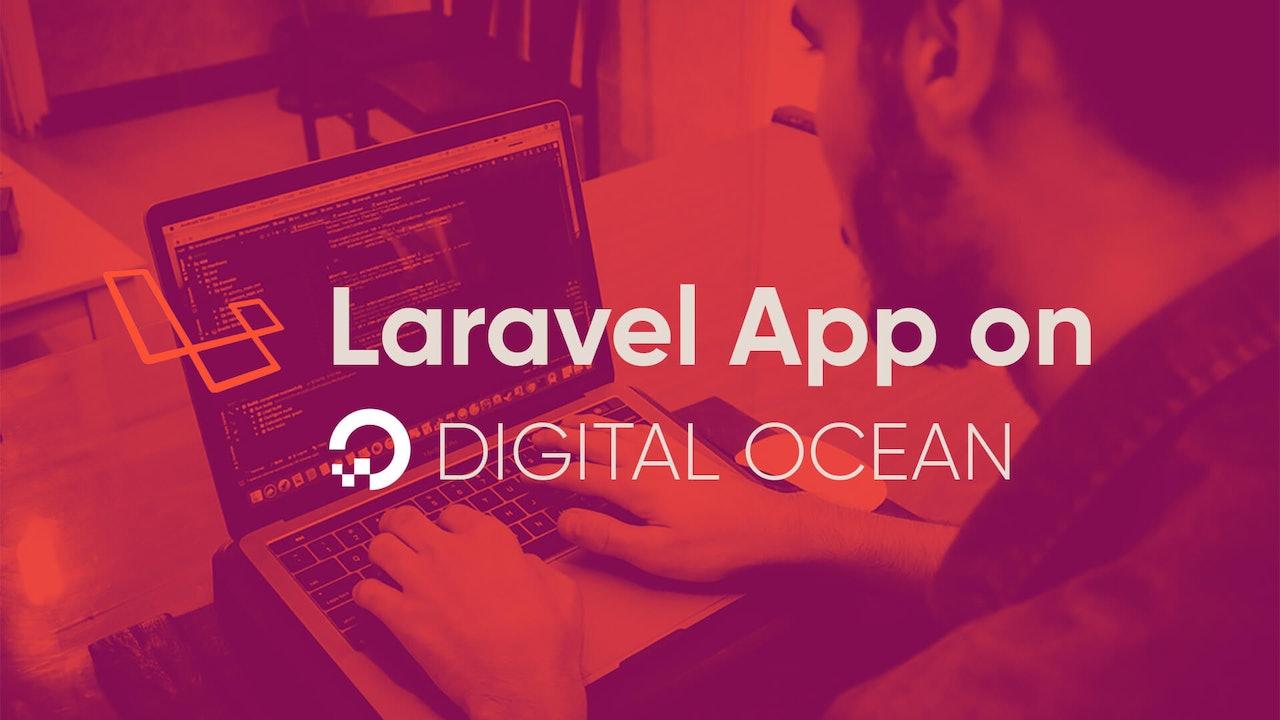 Laravel App on Digital Ocean Ubuntu 19.04 droplet (Step by Step Guide)