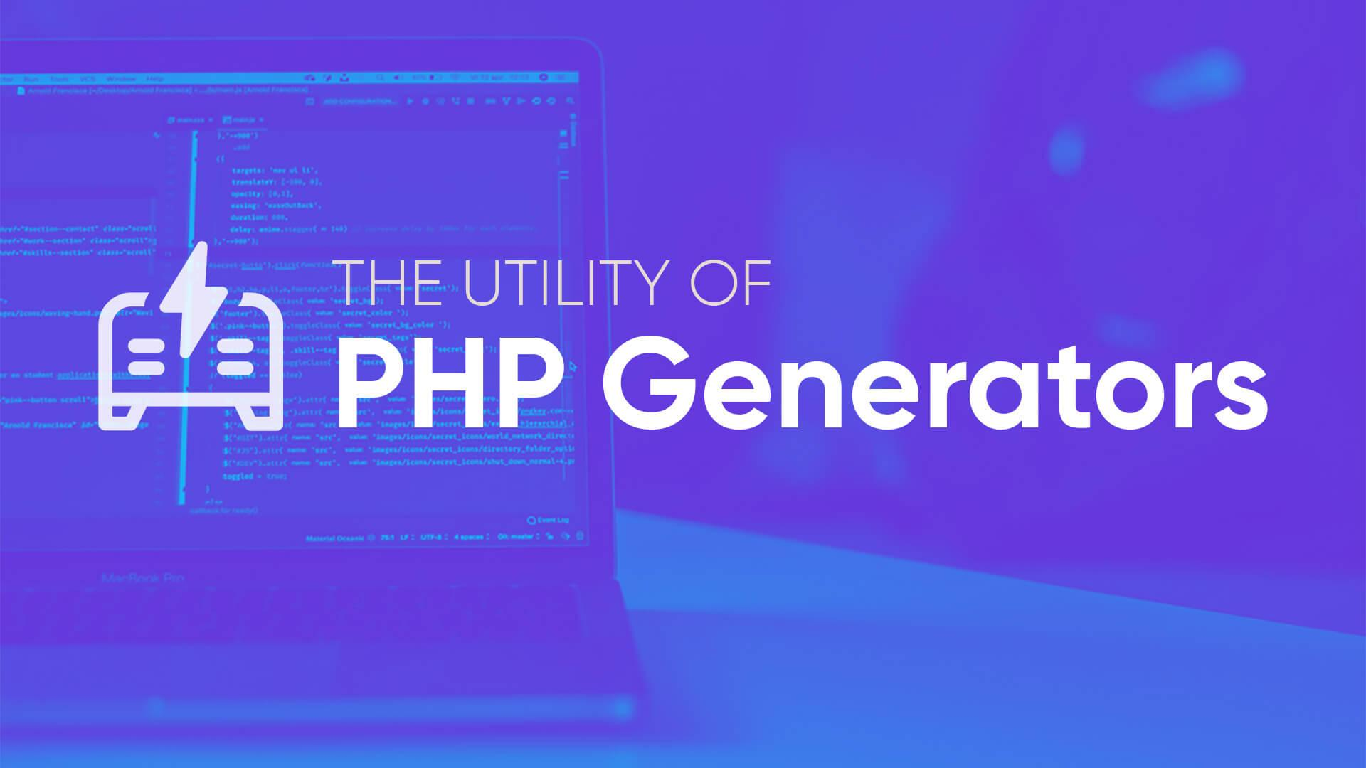 The Utility of PHP Generators