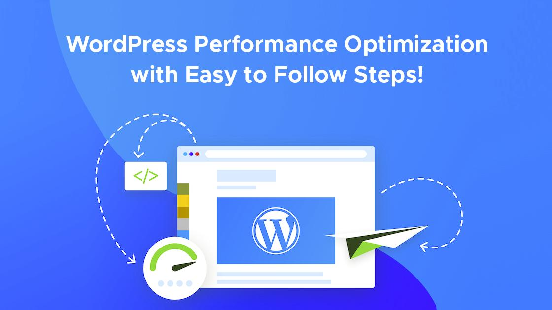 WordPress Performance Optimization with Easy to Follow Steps