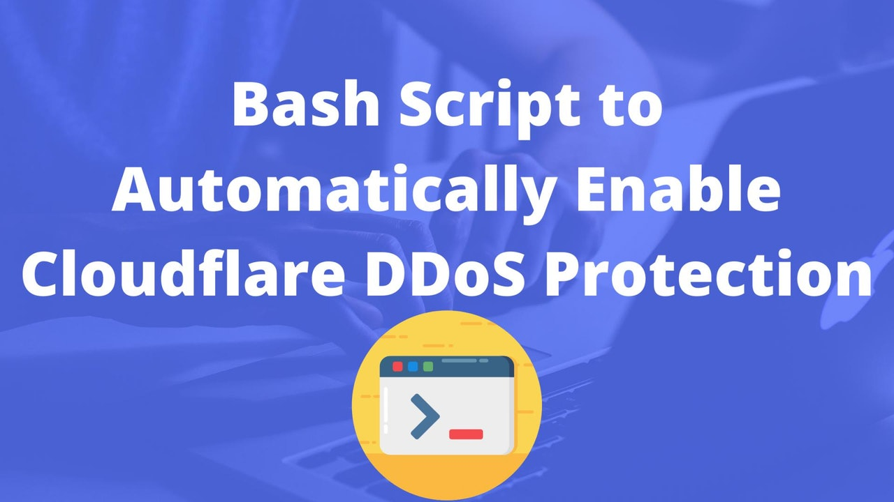 Bash Script to Automatically Enable Cloudflare DDoS Protection