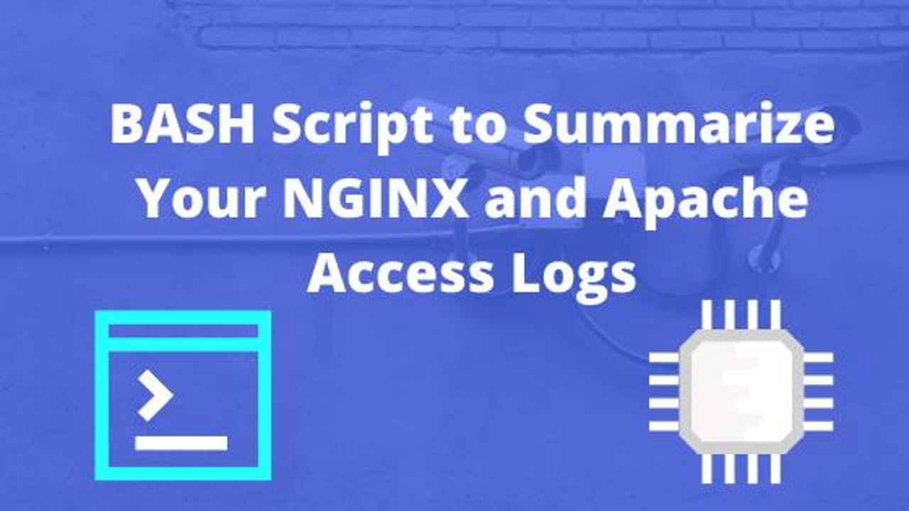 BASH Script to Summarize Your NGINX and Apache Access Logs