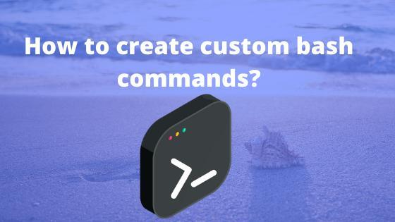 How to create custom bash commands?