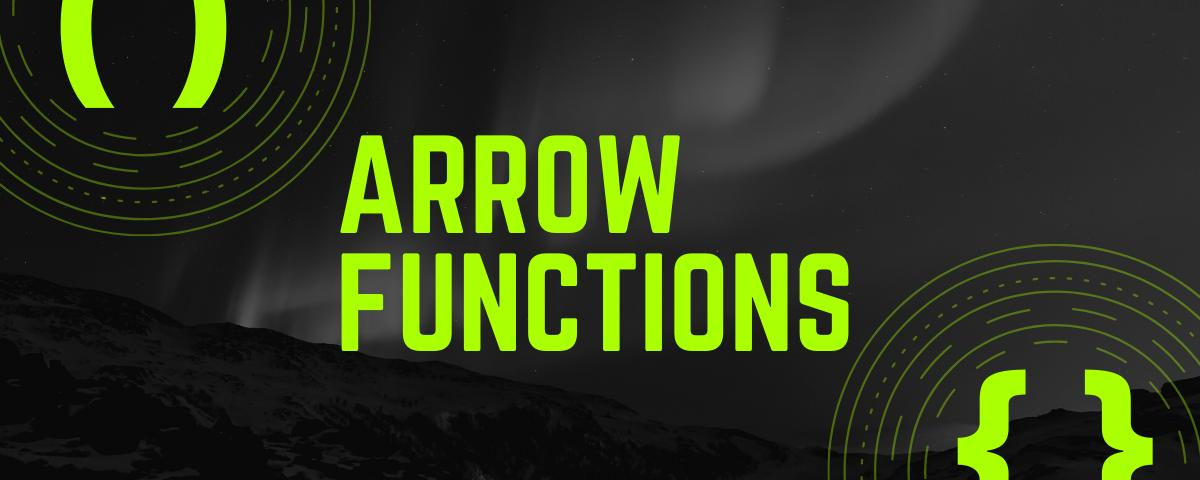 A bit about Arrow Functions
