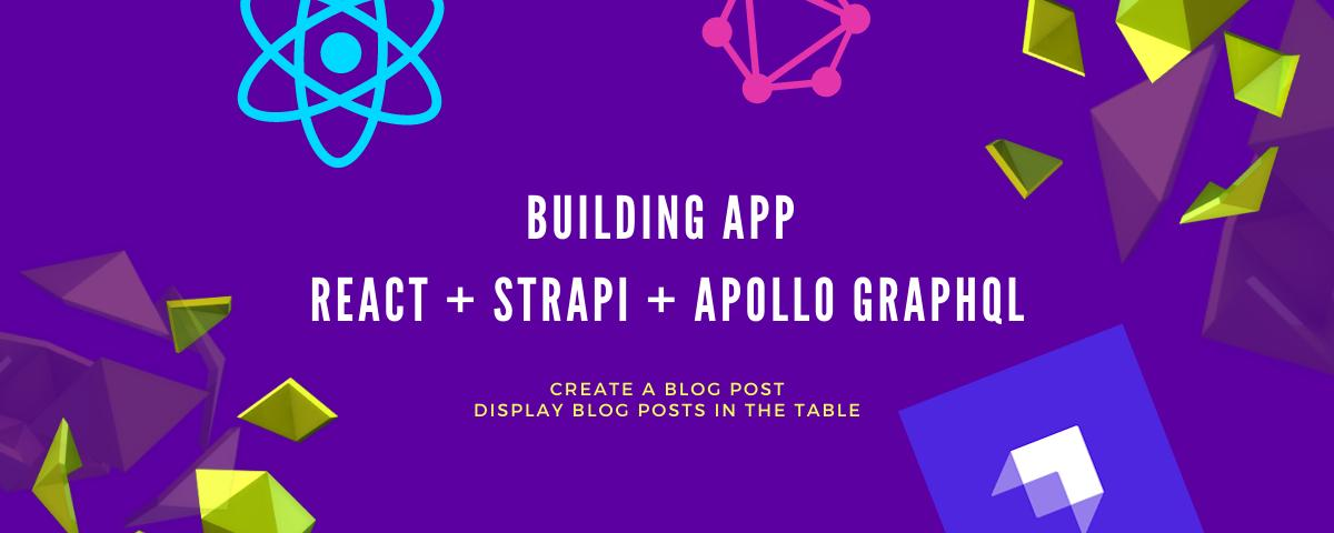 Building a Blog with React, Strapi & GraphQL - Create Post & Display it in Frontend