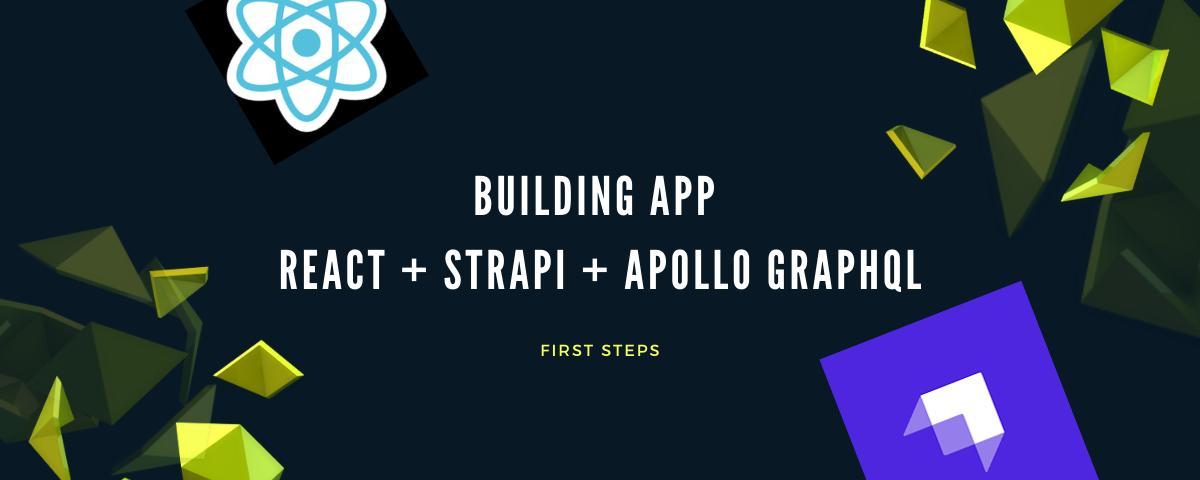 Building an app with React, Strapi & Apollo GraphQL