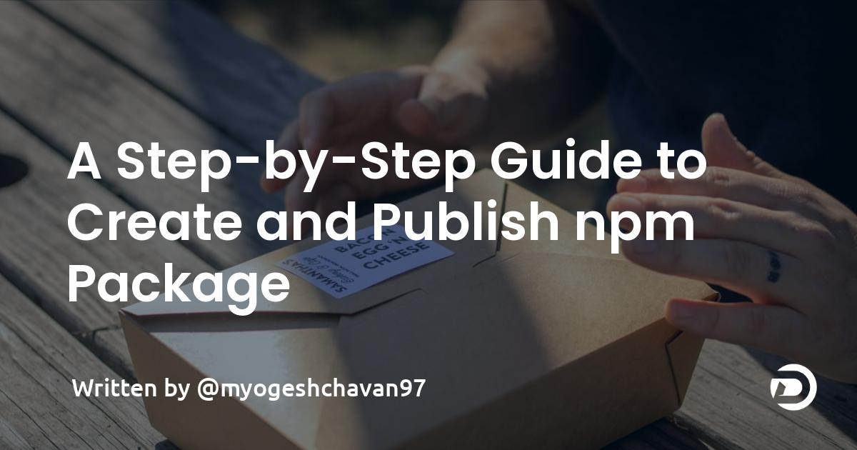 A Step-by-Step Guide to Create and Publish npm Package
