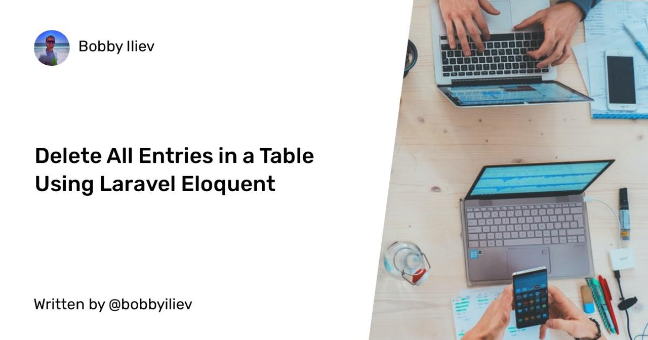 How to Delete All Entries in a Table Using Laravel Eloquent?