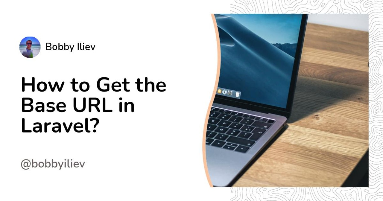 How to Get the Base URL in Laravel?