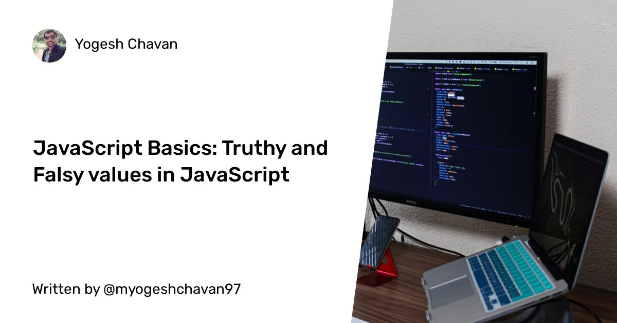JavaScript Basics: Truthy and Falsy values in JavaScript