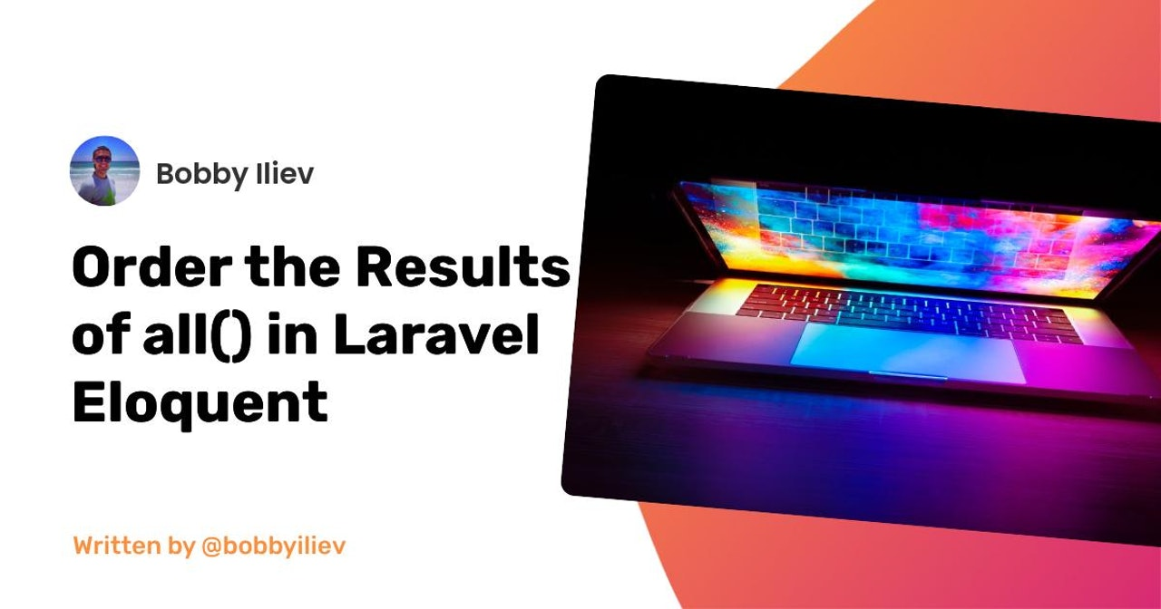 How to Order the Results of all() in Laravel Eloquent?