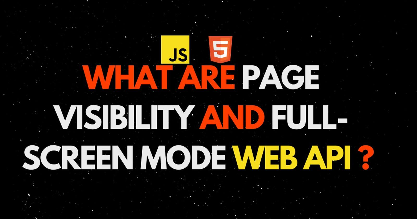 Page visibility and full-screen mode WEB API  | Web Development for Beginners