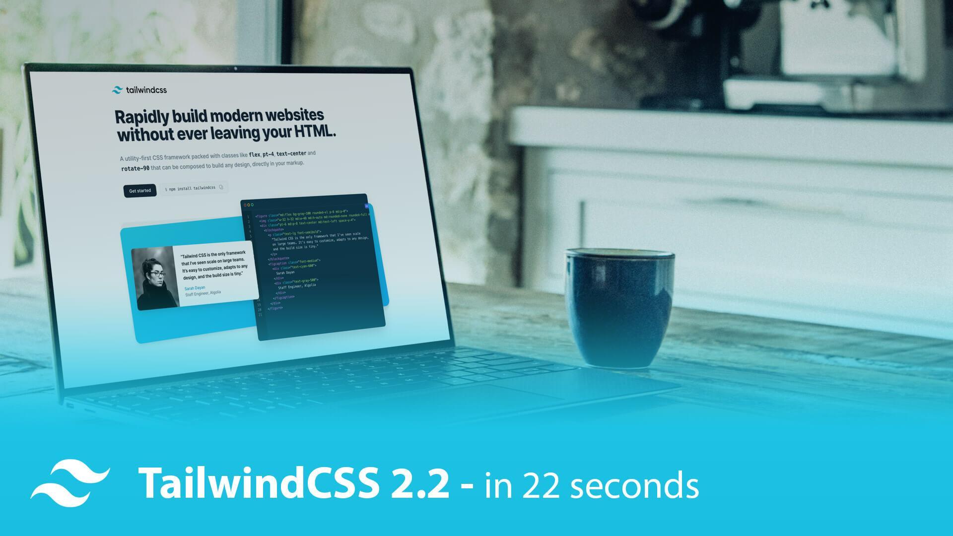 TailwindCSS 2.2 in 22 seconds