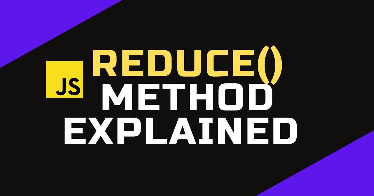What is reduce() method in JavaScript