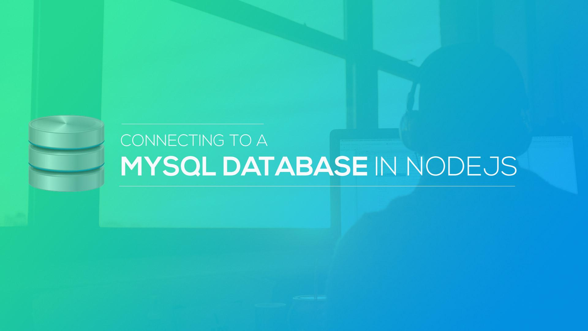 Connecting to a MySQL database in NodeJS