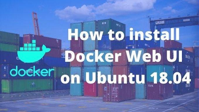 How to install Docker Web UI on Ubuntu 18.04
