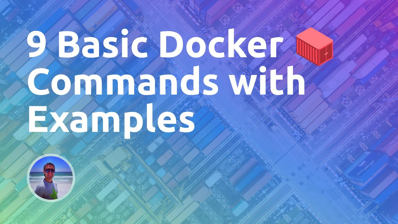 9 Basic Docker Commands with Examples