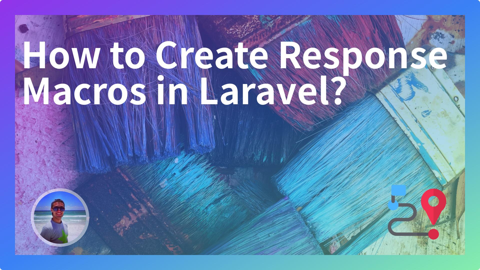 How to Create Response Macros in Laravel?