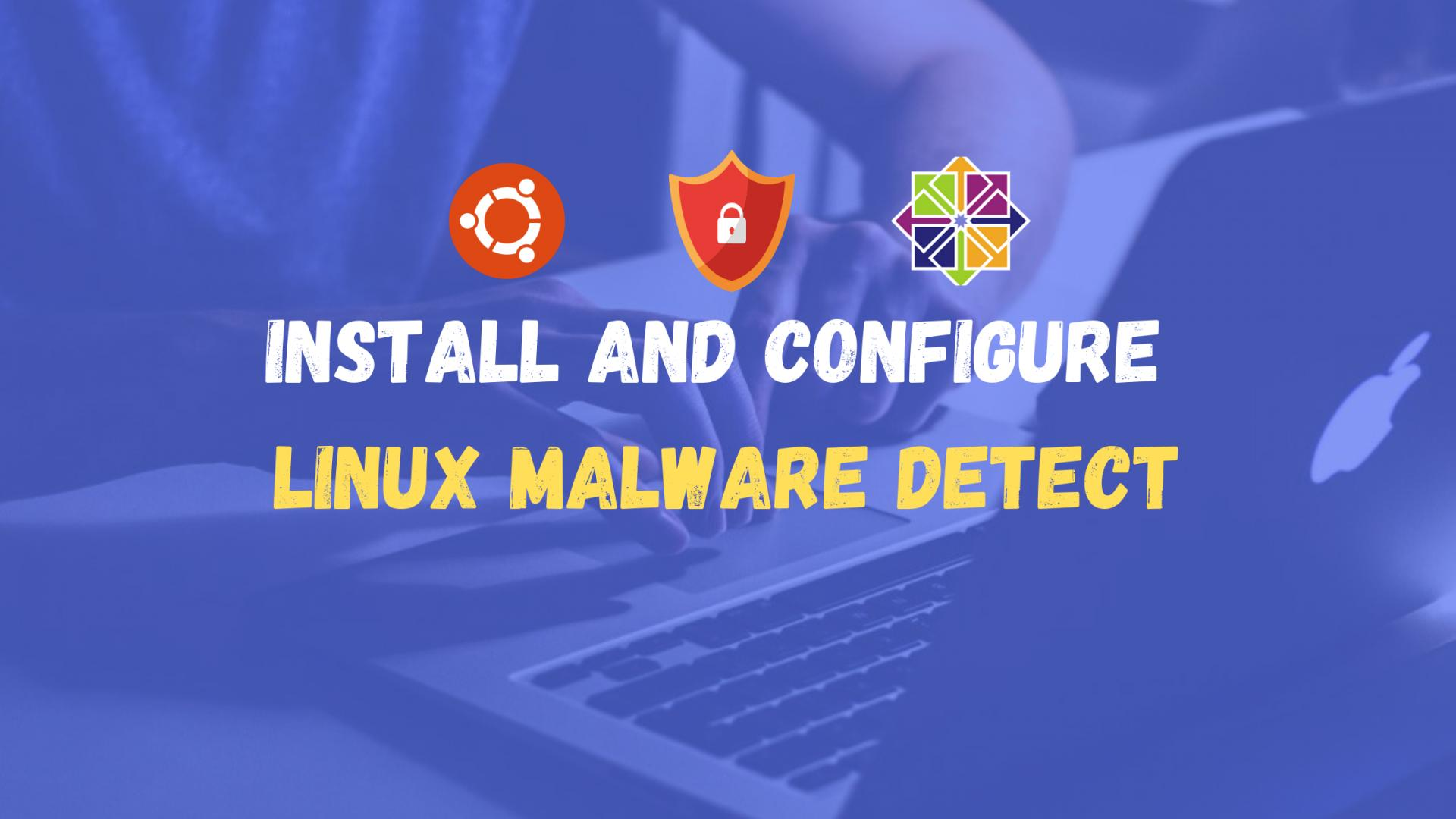 How to install and use Maldet (Linux Malware Detect)