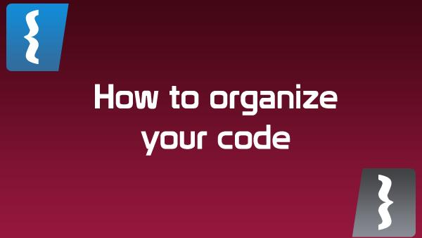 Keep your code well organized. How I structure my web project