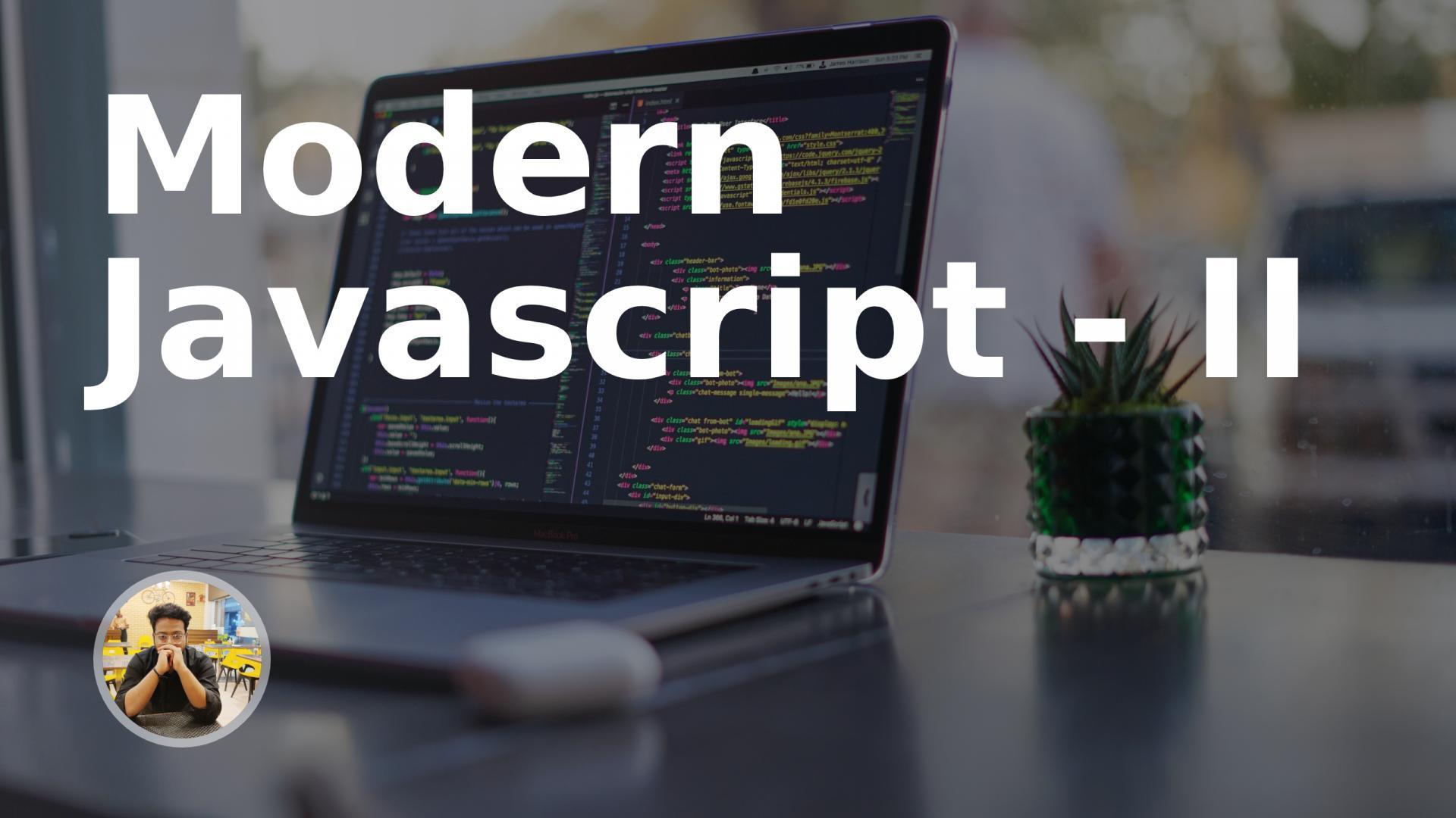 Modern Javascript - II