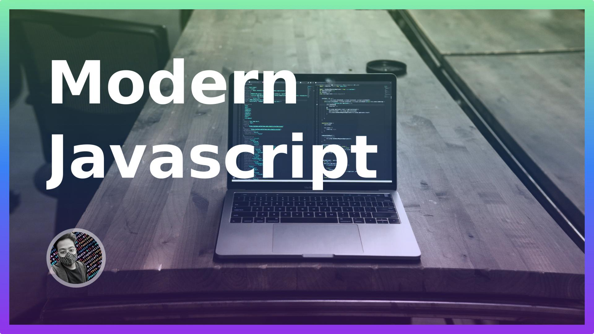 Modern Javascript - I