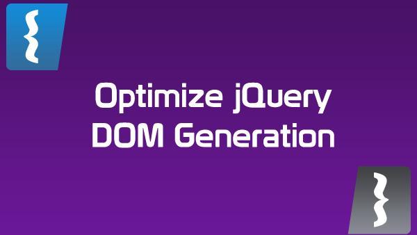 Optimizing jQuery DOM manipulation