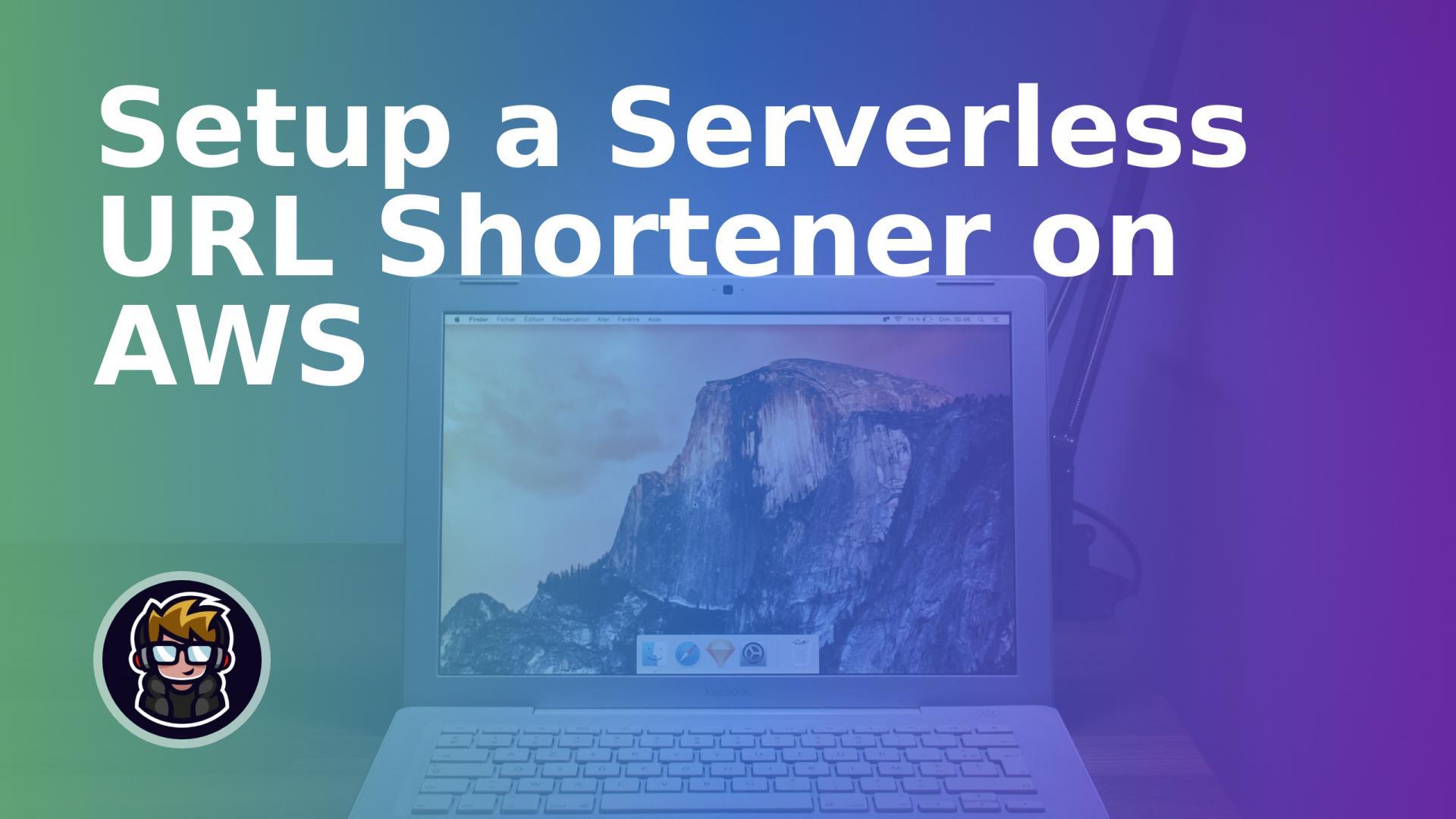 Setup a Serverless URL Shortener on AWS