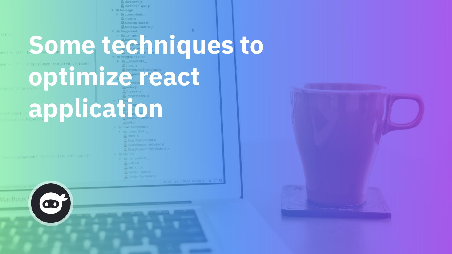 Some techniques to optimize react application