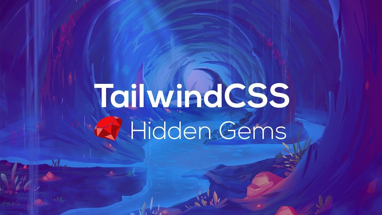 TailwindCSS Hidden Gems 💎