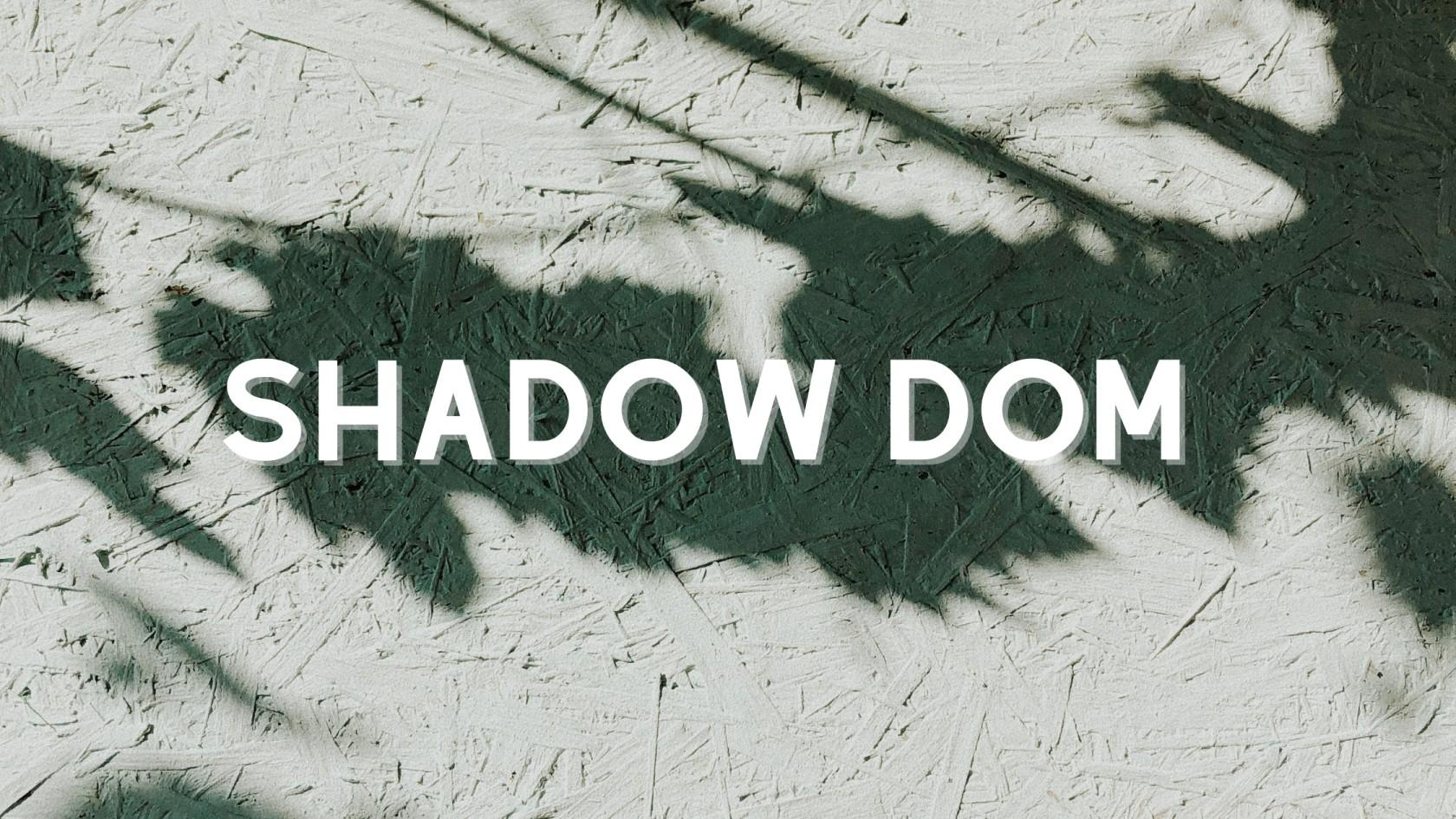 The Shadow DOM