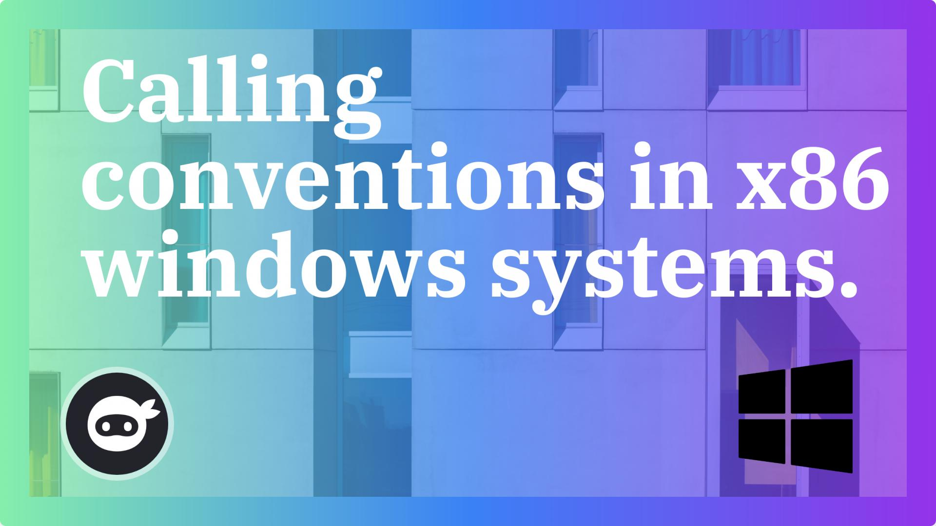 Calling conventions in x86 windows systems.