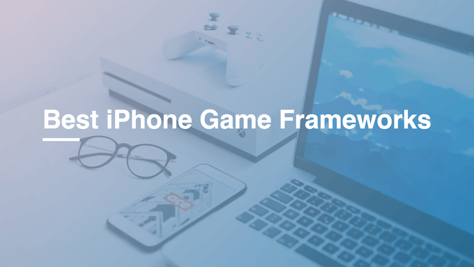 Best iPhone Game Frameworks