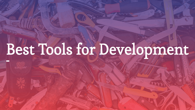 What are the best tools/languages for Web Development?