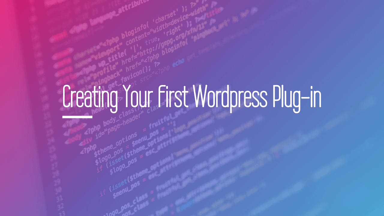 Creating your first WordPress Plug-in