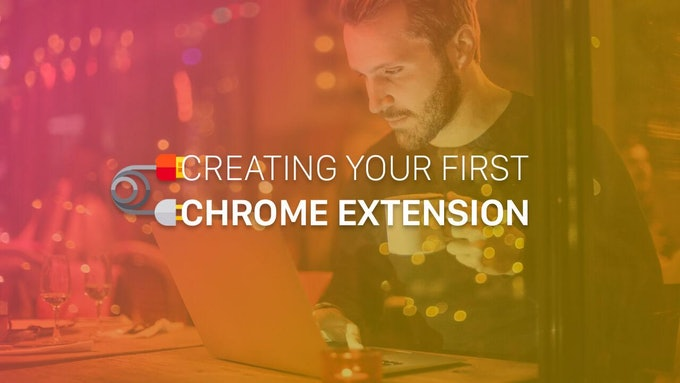 Creating your first Chrome Extension