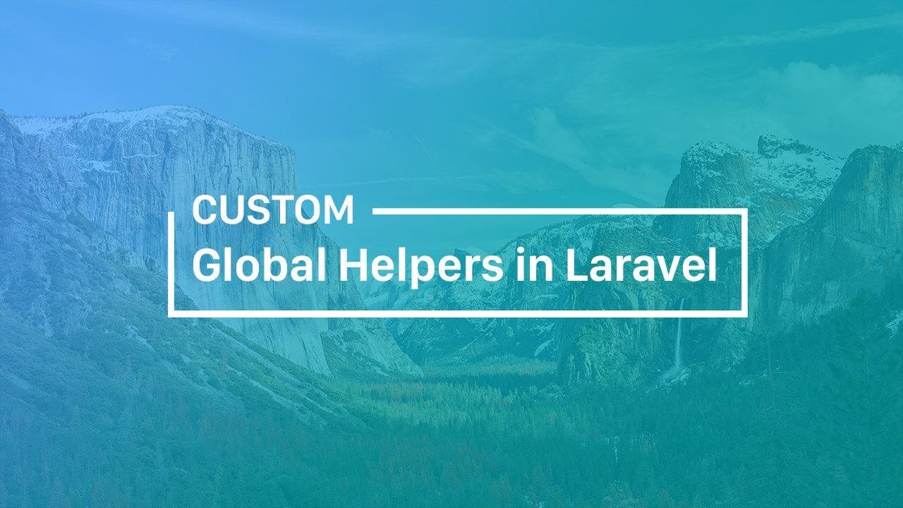 Custom Global Helpers in Laravel